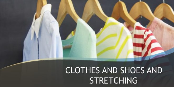 Clothes and Shoes and Stretching