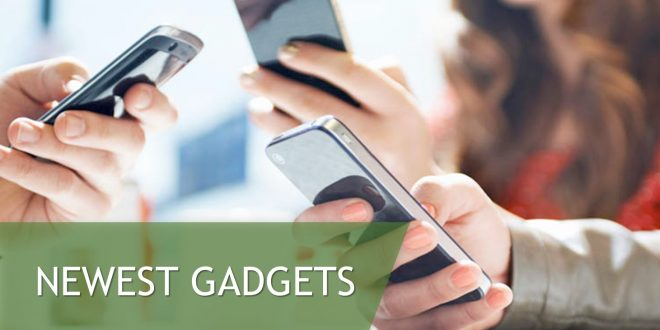 Newest Gadgets
