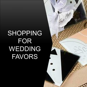 Shopping for Wedding Favors
