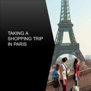 TAKING A SHOPPING TRIP IN PARIS