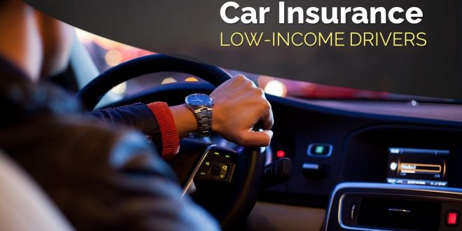 Car Insurance for low income drivers